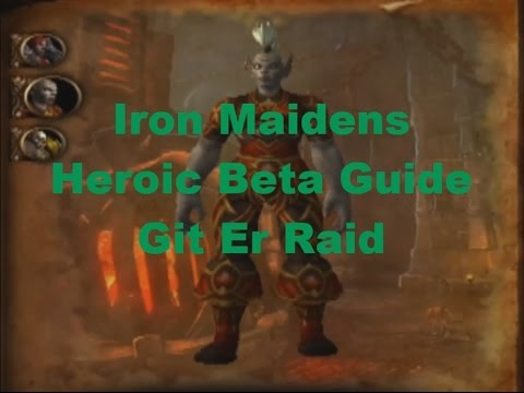 Iron Maidens Heroic Blackrock Foundry Warlords of Draenor Beta Guide