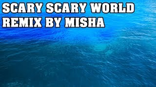 Gibson - Scary Scary World (Remix/Cover) [Misha]