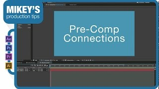 After Effects Quick Tip: pre-comp connections