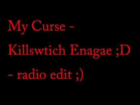 My Curse Radio Edit killswitch engage
