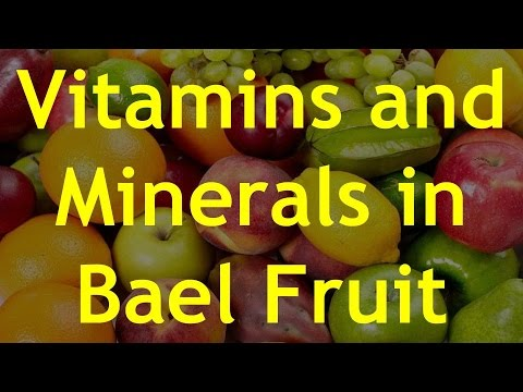 Vitamins and Minerals in Bael Fruit - Health Benefits of Bael Fruit