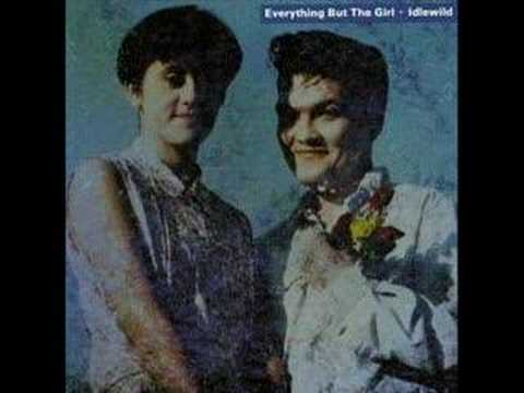 Everything But The Girl - I Always Was Your Girl