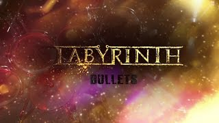 LABYRINTH - Bullets
