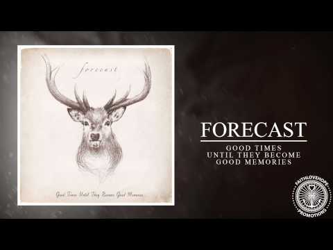 Forecast - Good Times Until They Become Good Memories