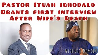 Pastor Ituah ighodalo Grants 1st Interview with Dele Momodu After Wife's Death Late Ibidunni ighodal
