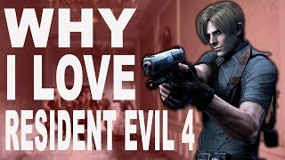 Why I Love Resident Evil 4 & How it CHANGED Gaming Forever