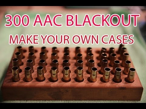 How to Make 300 BlackOut AAC Cases