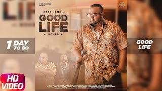 Good Life | 1 Day To Go | Deep Jandu FT. Bohemia | Abrina | Releasing on 15 Jan 2018 | Speed Records