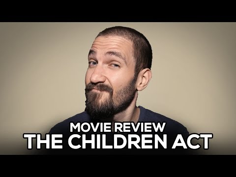 The Children Act - Movie Review - (No Spoilers)