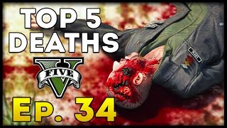 Top 5 Deaths of the Week in GTA 5! (Episode #34) [GTA V Funny & Awesome Deaths]