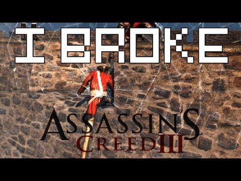 I Broke Assassin's Creed 3