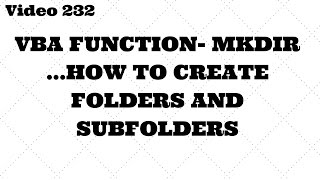 Learn Excel - Video 232 - VBA Function MkDir - Create folder and subfolders