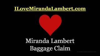 Miranda Lambert Baggage Claim Album Version