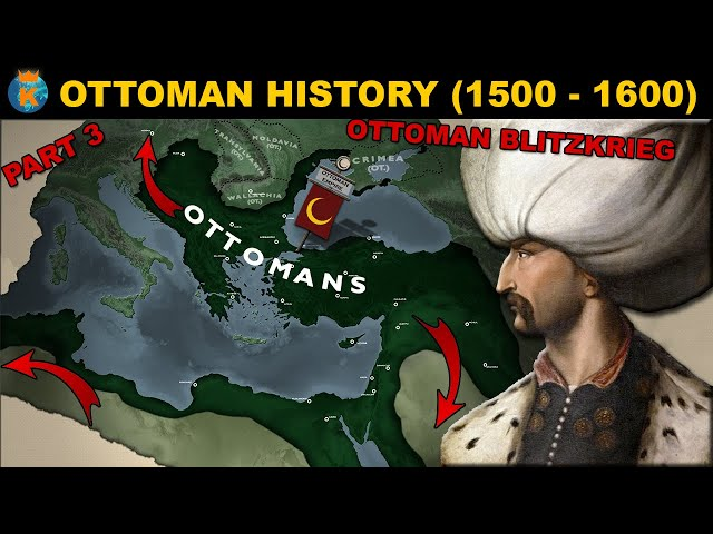 The Peak of the Ottoman Empire - History of the Ottomans 1500 - 1600