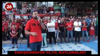Eskişehirspor 52.Yıl Kutlamaları