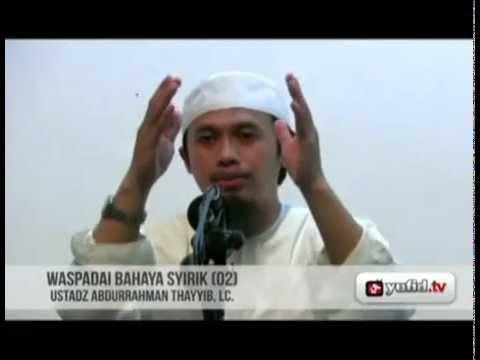 Video Ceramah Islam: Waspadai Bahaya Syirik (02)