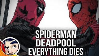 "Deadpool & Spider-Man ""Everything Ends..."" - Complete Story"