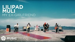 Lilipad Muli  - My Ex-Girlfriend (Music Video)