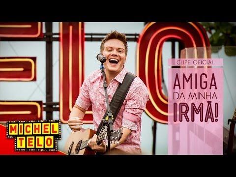Michel Teló - Amiga Da Minha Irmã - (clipe Oficial) video