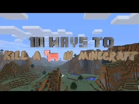 10 Ways to kill a pig in Minecraft! Music Videos