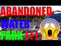 !!! Abandoned !!!  Splash Canyon Water Park !!!!!!!!!!