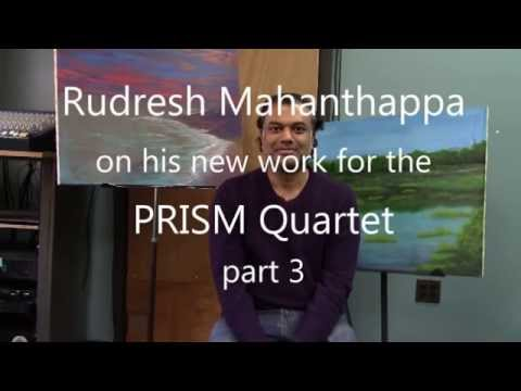 Rudresh Mahanthappa on his PRISM Quartet commission, Part 3