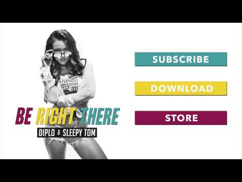 Diplo - Be Right There