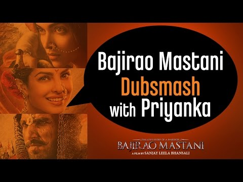 Priyanka Chopra Invites You To Participate In The #BajiraoMastaniDubsmash Contest