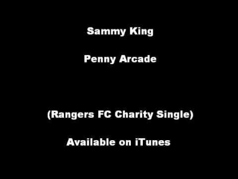 Sammy King - Penny Arcade (Rangers FC Charity Single)