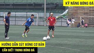 Kỹ năng đá bóng | Hướng dẫn cách sút bóng như Quang Hải, Xuân Trường
