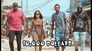 TEN THOUSAND DOLLARS (YAWA SKITS, Episode 25)