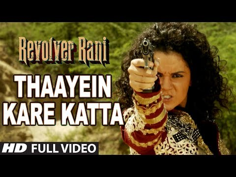 Thaayein Kare Katta Full Video Song | Revolver Rani | Kangana Ranaut | Vir Das video