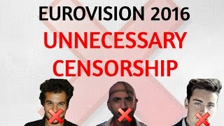 Eurovision 2016 Unnecessary Censorship in Songs