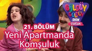 Güldüy Güldüy Show Çocuk 21. Bölüm, Yeni Apartmanda Komşuluk Skeci
