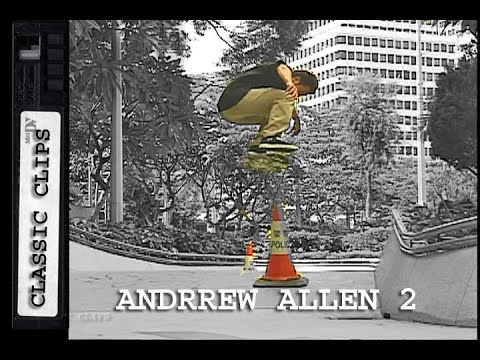 Andrew Allen Classic Skateboarding Clips #222 Part 2 China