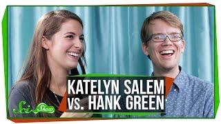 SciShow Quiz Show: Katelyn Salem vs. Hank Green