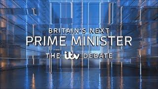Britain's Next Prime Minister: The ITV Debate   ITV News