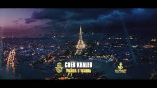 Cheb Khaled - Wahda be Wahda وحده بوحده  Official Full Video Clip