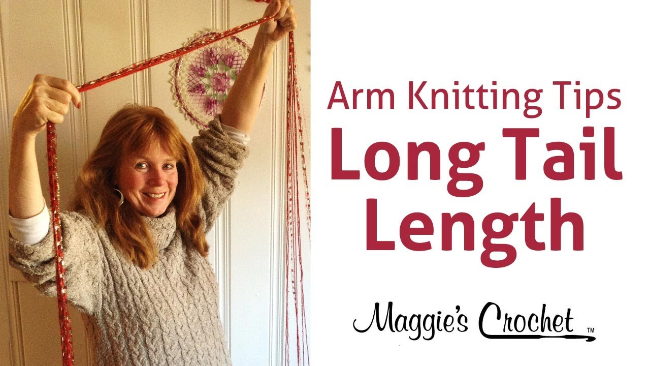 Arm Knitting Long Tail Cast On : Maggie s arm knitting tips how long should tail be