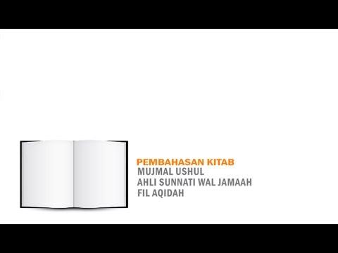 Mujmal Ushul Ahlussunnah Fil Aqidah SESI 6 - Ustadz Badrusalam