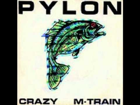 Pylon - Crazy