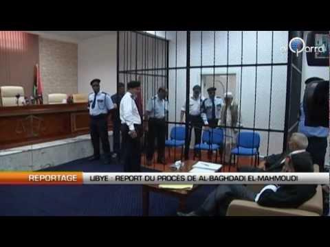 Libye: Report du procès de Al-Baghdadi El-Mahmoudi
