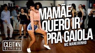 MC Maneirinho - Mamãe Quero Ir Pra Gaiola (COREOGRAFIA) Cleiton Oliveira / IG: @CLEITONRIOSWAG