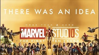"""""""There Was An Idea"""" - Marvel Cinematic Universe Tribute (2008-2018)"""