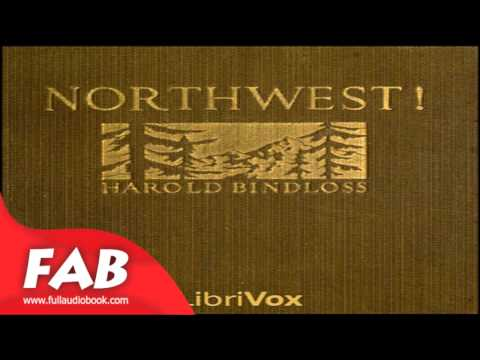 Northwest Full Audiobook By Harold BINDLOSS By Action & Adventure, General, Romance  Fiction