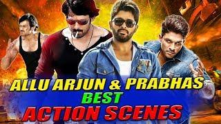 Allu Arjun & Prabhas Best Action Scenes | South Indian Hindi Dubbed Best Action Scenes