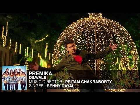 Premika - Dilwale | Varun Dhawan | Kriti Sanon | Official New Song 2015
