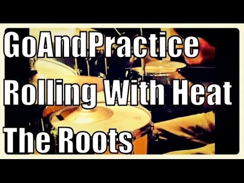 Roots - Rolling With Heat