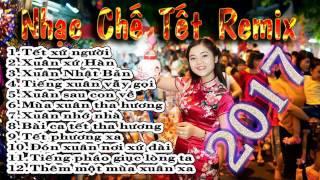 Nhạc Chế Gái Xinh   Tổng Hợp Nhạc Chế Tết Remix 2017 Cực Xung   Ngô Nam Chế Lời