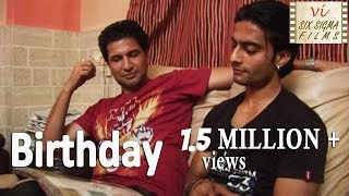 Birthday    Gay Short Film From India    1 Million+ Views    Six Sigma Films